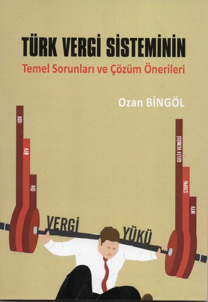 Ozan Bingöl yeni kitabı Türk vergi sisteminin temel sorunları ve çözüm önerileri.PNG